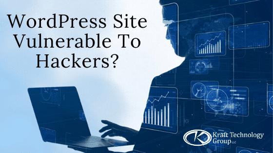 WordPress Site Vulnerable To Hackers?